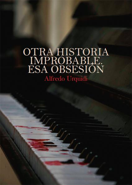 otra_historia_improbable_esa_obsesion.jpg